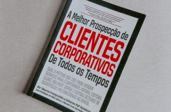 A Melhor Prospecção de Clientes Corporativos de Todos os Tempos